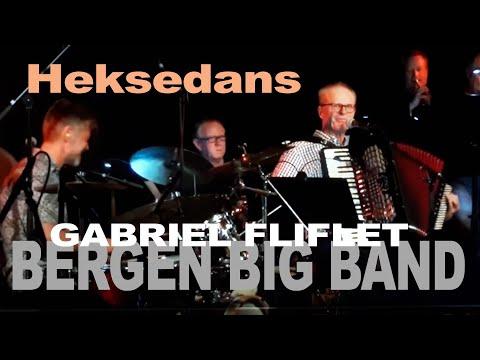 HekseDans ~ Gabriel Fliflet ~ Bergen Big Band