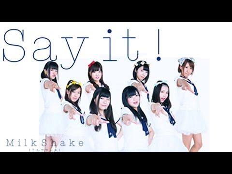"""長崎で活動中のアイドルグループ MilkShake(ミルクセーキ)さんの 3rd single Say it!"""" のプロモーションビデオです。 MilkShake 横沢けい(Kei Yokozawa)..."""