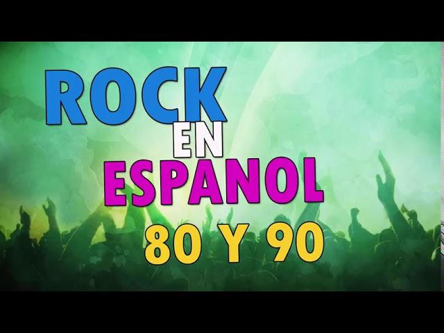 Clasicos Rock En Español De Los 80 Y 90 Clasicos Del Rock En Español Youtube