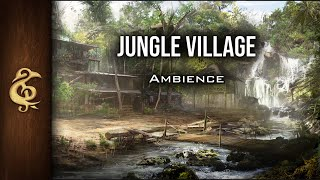 🎧 RPG / D&D Ambience - Jungle Village | Waterfall, Workers, People, Animals, Life, Realistic, Chult