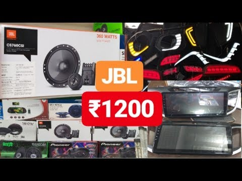 Cheapest CAR Speaker Market || JBL ||Sony||JBL Base Tube||Modification Car Stereo||Karol Bagh