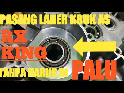 Rx King, Tip Mudah Pasang Laher Kruk As Rx King Tanpa Palu Atau Press