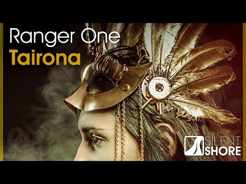 Ranger One - Tairona (Original Mix) [OUT NOW]