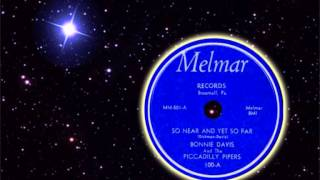BONNIE DAVIS & Piccadilly Pipers - So Near and Yet So Far Away (1954)