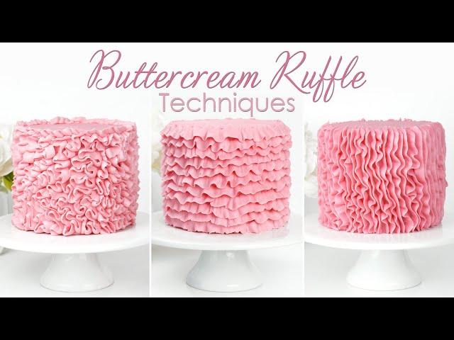 How to Pipe Buttercream Ruffles - Top 3 Buttercream Ruffle Cake Decorating Techniques