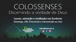 Colossenses - Discernindo a vontade de Deus | Culto 26/10/2020 | Igreja Presbiteriana Floresta de BH