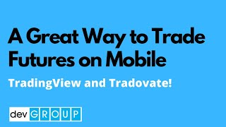 A Great Way to Trade Futures on the Web and Mobile - Tradovate and TradingView