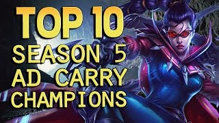 Top 10 Season 5 AD Carry Champions - League of Legends
