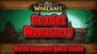 Classic WoW: Scarlet Monastery, Horde Dungeon Quest Guide