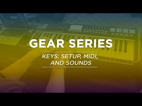 Worship Keys: Setup, MIDI, and Sounds - Gear Series