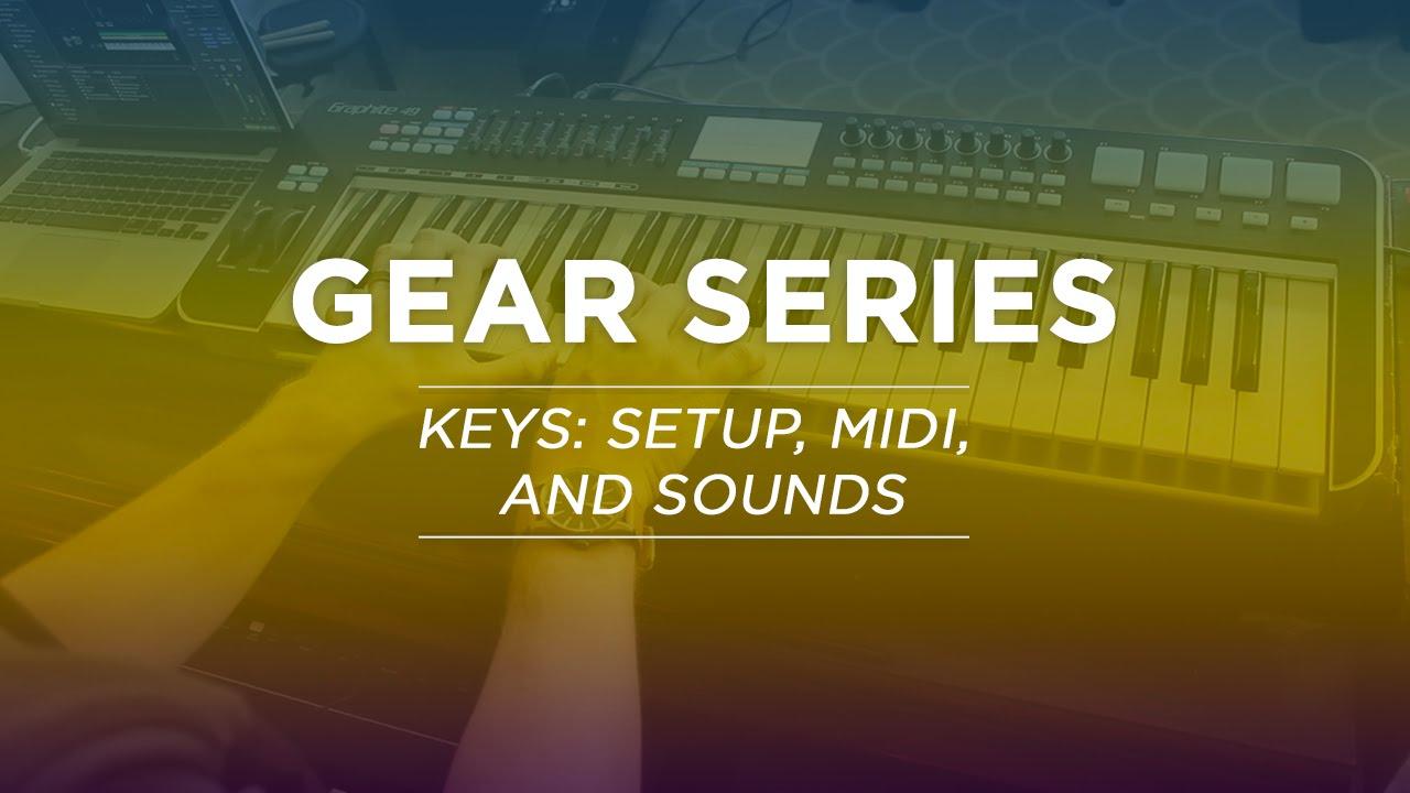 Worship Keys: Setup, MIDI, and Sounds - Gear Series