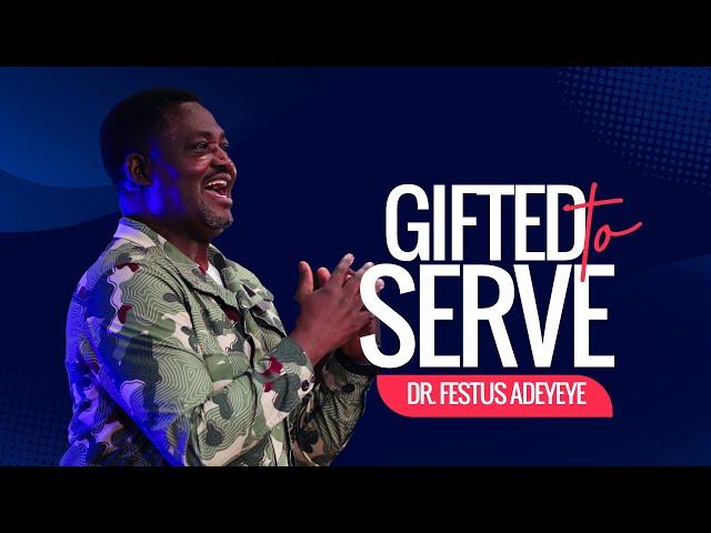Gifted to Serve | Dr. Festus Adeyeye | ALCC Winners House