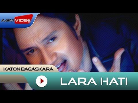 Katon Bagaskara - Lara Hati | Official Video