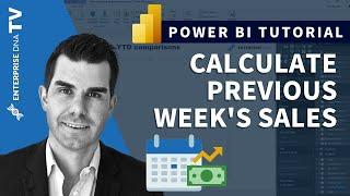 Calculate Previous Weeks Sales - Advanced DAX in Power BI