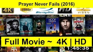 Prayer Never Fails Full Length'MovIE 2016