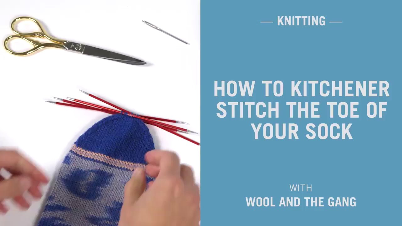 How to join the toe of a sock using kitchener stitch - Wool and the ...
