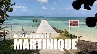 Martinique Island Guide