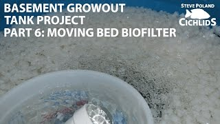 Basement Growout Tank Project - Part 6 - Moving Bed Biofilter