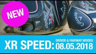 Callaway XR Speed Driver and Fairway Woods