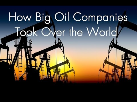 How the Big Oil Companies Took Over the World (Full Documentary)