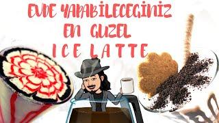 ICE LATTE | Güzel Bir Sunum Hazırlayabilirsiniz!