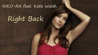NIKO RA Ft Kate Walsh Right Back Original Mix