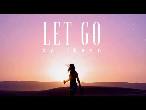 Ikson - Let Go (Official)