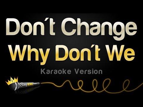 Why Don't We - Don't Change (Karaoke Version)