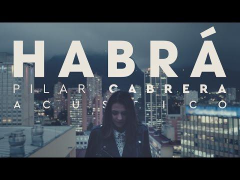 Pilar Cabrera - Habrá (Acústico)