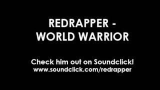 Red Rapper - World Warrior [Street Fighter Rap]
