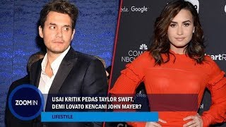 Usai Kritik Pedas Taylor Swift, Demi Lovato Kencani John Mayer?