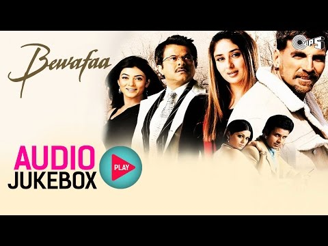 Bewafaa Jukebox - Full Album Songs | Akshay Kumar, Kareena, Nadeem Shravan
