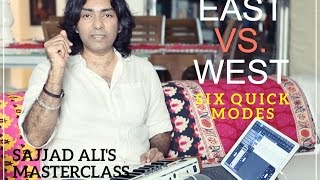 EAST VS. WEST - Part 1 - Six Quick Modes In Music Theory | Sajjad Ali's Master Class Online