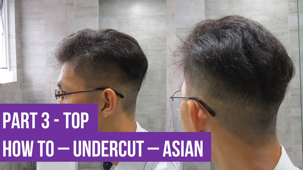 How To Undercut Asian Hair Skin Fade Top Thinning Youtube
