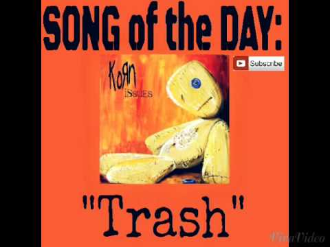 KoRn - Trash (Song of the Day)