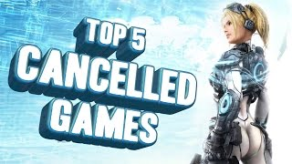 Another Top 5 - Cancelled games