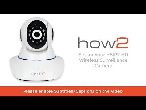 Time2 HSIP2 Wireless Surveillance Camera - Setup Guide