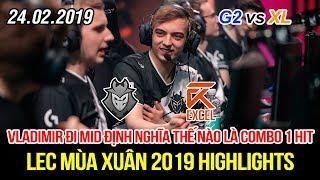 [LEC 2019] G2 vs XL Highlights | Tự tin vô đối Caps vác Vladimir ra Mid tái định nghĩa combo 1 hit