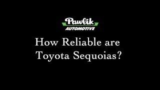 How Reliable are Toyota Sequoias? Pawlik Automotive
