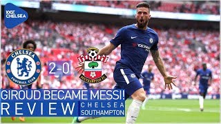 CHELSEA 2-0 SOUTHAMPTON || GIROUD TURNED INTO MESSI || FA CUP FINAL vs MAN UNITED