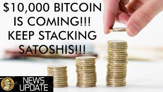 Bitcoin Price Moving Towards $10,000, Keep Stacking Satoshis!