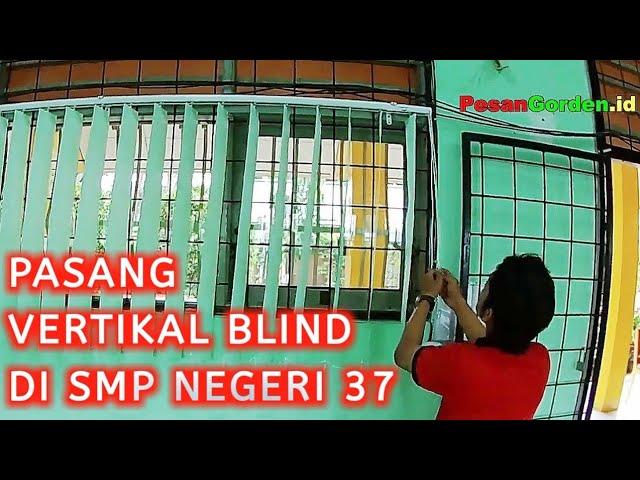 Gorden Sekolah - Pasang Vertical Blind Di SMP Negeri 37 Pondok Labu Jakarta Selatan #gordenterbaru