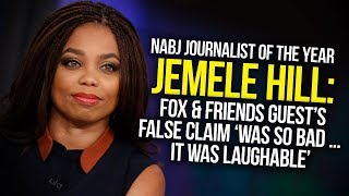 Jemele Hill Says 'Fox & Friends' Guest's False Claim 'Was So Bad ... It Was Laughable'