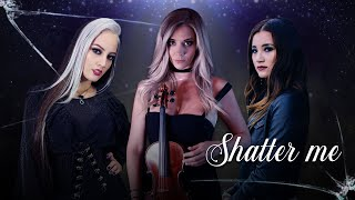 Shatter me - (Lindsey Stirling ft Lzzy Hale) By Ranthiel and Female Guests