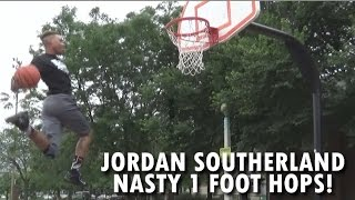 Jordan Southerland SHOWS OFF his DUNKS off 1 Foot! Dope Style Video