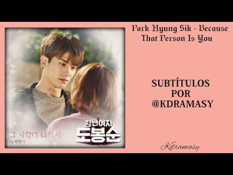 [Sub. Español] Park Hyung Sik - Because That Person Is You (Strong Woman Do Bong Soo OST) Parte 8
