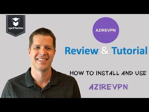 🥇 Azire VPN Review & Tutorial 2019 ⭐⭐⭐