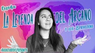 RESEÑA LA LEYENDA DEL ARCANO Y LOS VERBEDINS | #BooktubeDelPresente | Pame MacBooks