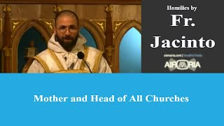 (0.11 MB) Mother and Head of All Churches - Nov 09 - Homily - Fr Jacinto Mp3