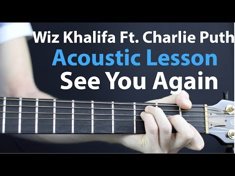 Charlie Puth, Wiz Khalifa - See You Again: Acoustic Guitar Lesson